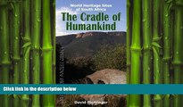 READ book  The Cradle of Humankind: World Heritage Sites of South Africa (World Heritage Sites of