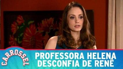 Professora Helena desconfia de Renê