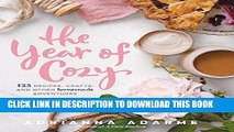 [PDF] The Year of Cozy: 125 Recipes, Crafts, and Other Homemade Adventures Popular Online