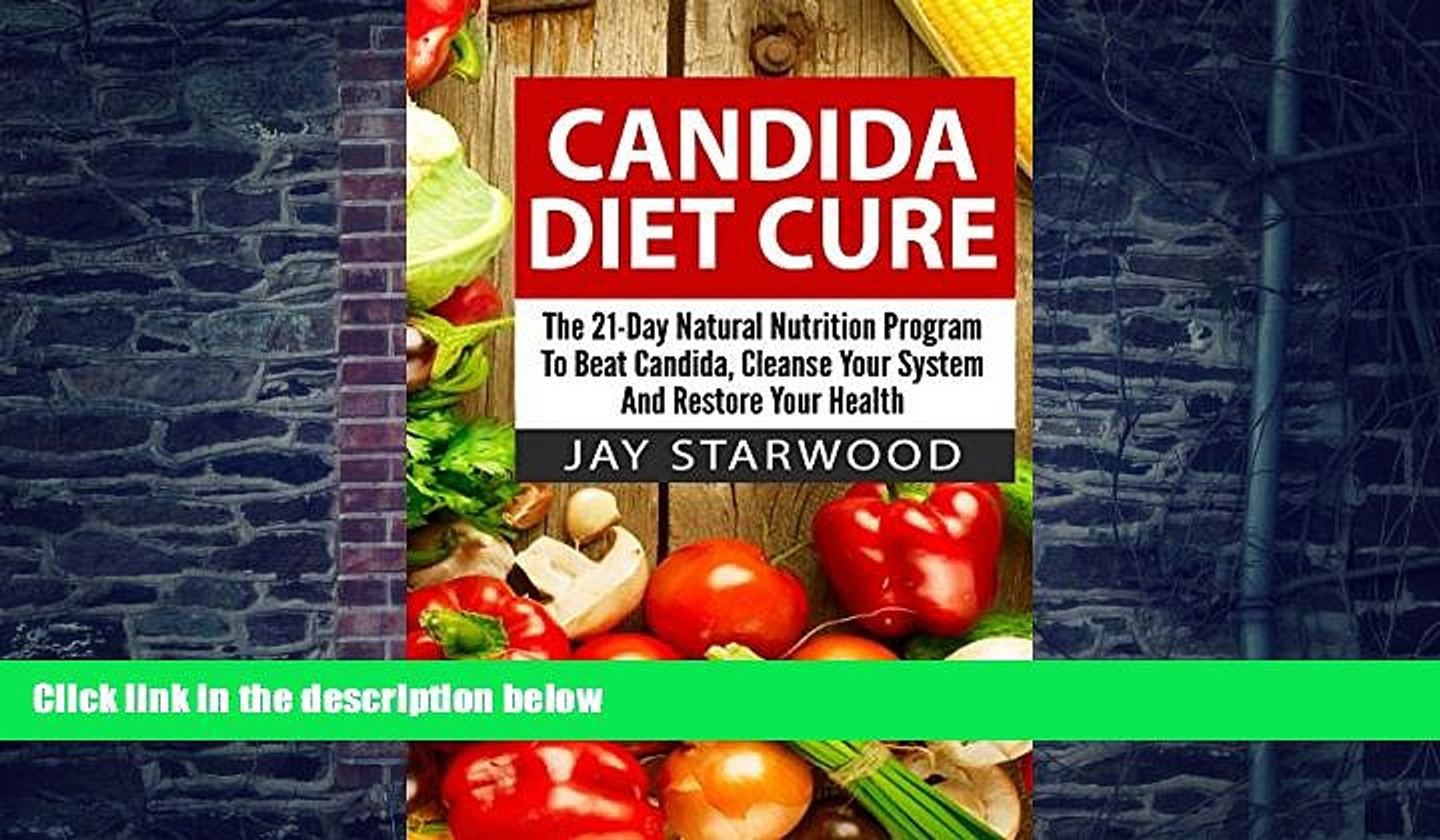 Big Deals Candida Diet Cure: The 21-Day Natural Nutrition Program To Beat  Candida, Cleanse Your