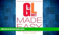 Full [PDF] Downlaod  The GL Diet Made Easy: How to Eat, Cheat and Still Lose Weight  Download PDF