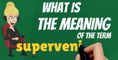 What is SUPERVENIENCE? What does SUPERVENIENCE mean? SUPERVENIENCE meaning, definition, explanation & pronunciation