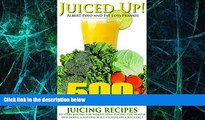 Big Deals  Juiced up!: 500 juicing recipes to start juicing for weight loss, juicing for health,