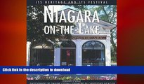 EBOOK ONLINE Niagara-on-the-Lake: Its Heritage and Its Festival (Lorimer Illustrated History) FREE