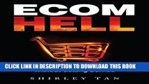[PDF] Ecom Hell: How to Make Money in Ecommerce Without Getting Burned Popular Online