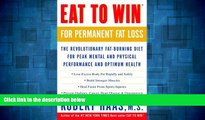 Must Have  Eat to Win for Permanent Fat Loss: The Revolutionary Fat-Burning Diet for Peak Mental