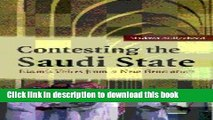 Download Contesting the Saudi State: Islamic Voices from a New Generation (Cambridge Middle East