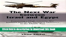 Read The Next War between Israel and Egypt: Examining a High-intensity War between Two of the
