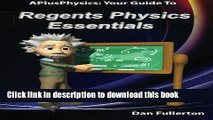Read APlusPhysics: Your Guide to Regents Physics Essentials  Ebook Free