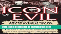 Download Icon of Evil: Hitler s Mufti and the Rise of Radical Islam  Ebook Online