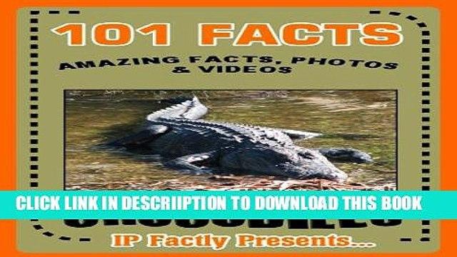 [PDF] 101 Facts... Crocodiles! Crocodile Books for Kids  - Amazing Facts, Photos   Video Links.