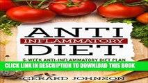 [PDF] Anti Inflammatory Diet: 5 Week Anti Inflammatory Diet Plan To Restore Overall Health And