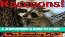 [PDF] Raccoons! Learn About Raccoons And Learn To Read - The Learning Club! (45+ Photos of