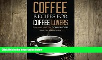 behold  Coffee Recipes for Coffee Lovers - Fun and Healthy Coffee Recipes: Hot and Iced Coffee