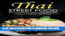 [PDF] Thai Street Food - Thai Cookbook with a Modern Twist: Simple and Delicious Thai Recipes Full