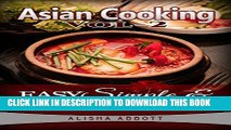 [PDF] Asian Cooking: Cook Easy   Healthy Asian Food At  Home With Mouth Watering  Asian Recipes