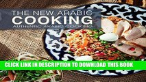 [PDF] The New Arabic Cooking (Authentic Recipes from the Arabian World Book 1) Full Online