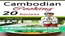 [PDF] Cambodian Cooking: 20 Cambodian Cookbook Food Recipes (Cambodian Cuisine, Cambodian Food,