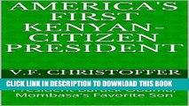 [PDF] America s First Kenyan-Citizen President: President Barack Obama, Mombasa s Favorite Son