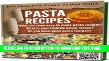 [PDF] #-->>PASTA RECIPES: Pasta making - Pasta machine cookbook for pasta maker, Do you know