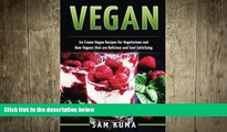 there is  Vegan: Ice Cream Vegan Recipes: A Delicious Escape for Beginner Raw Vegans and