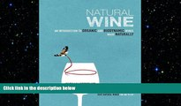 complete  Natural Wine: An introduction to organic and biodynamic wines made naturally