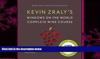 behold  Kevin Zraly s Windows on the World Complete Wine Course (Kevin Zraly s Complete Wine