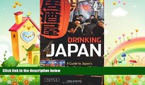 different   Drinking Japan: A Guide to Japan s Best Drinks and Drinking Establishments
