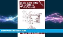 complete  How and Why to Build a Wine Cellar 3rd Ed.