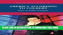 [New] America According to Colbert: Satire as Public Pedagogy (Education, Politics and Public
