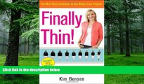 Must Have PDF  Finally Thin!: How I Lost More Than 200 Pounds and Kept Them Off--and How You Can,