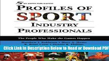 [Get] Profiles Of Sport Industry Professionals: The People Who Make The Games Happen Popular New