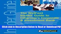 [Get] The WetFeet Insider Guide to Citigroup s Corporate   Investment Bank Popular New