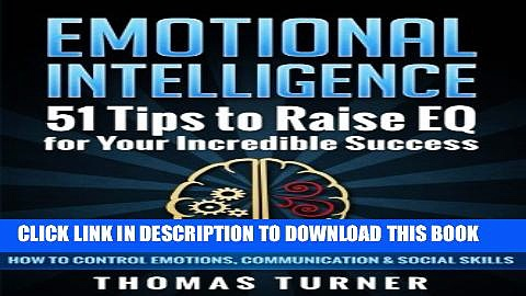 [PDF] Emotional Intelligence – 51 Tips to Raise EQ for Your Incredible Success. How to Full