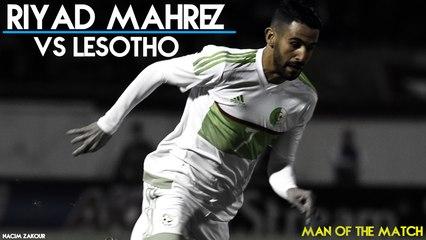 Man Of The Match Algérie-Lesotho (6-0) : Mahrez sans forcer son talent !