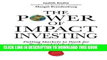 [PDF] The Power of Impact Investing: Putting Markets to Work for Profit and Global Good Full Online