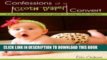 [PDF] Confessions of a Cloth Diaper Convert: A Simple, Comprehensive Guide to Using Cloth Diapers
