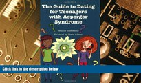 Big Deals  The Guide to Dating for Teenagers With Asperger Syndrome  Free Full Read Most Wanted