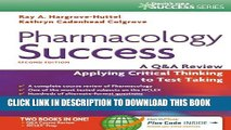 [Read PDF] Pharmacology Success: A Q A Review Applying Critical Thinking to Test Taking ( Second