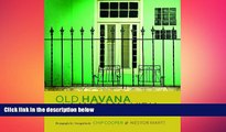 EBOOK ONLINE  Old Havana / La Habana Vieja: Spirit of the Living City / El espíritu de la ciudad