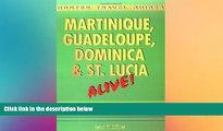 READ book  Martinque, Guadeloupe, Dominica and St. Lucia Alive! (Martinque, Guadeloupe,