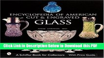 [Read] The Encyclopedia of American Cut and Engraved Glass (Schiffer Book for Collectors) Full