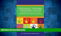 Must Have  Opening Doors, Opening Lives: Creating awareness of advocacy, inclusion, and education