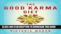 [PDF] The Good Karma Diet: Eat Gently, Feel Amazing, Age in Slow Motion Full Colection