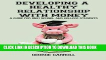[New] Developing a Healthy Relationship with Money: A Guide for High School and College Students