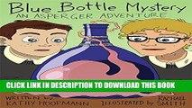 [PDF] Blue Bottle Mystery - The Graphic Novel: An Asperger Adventure (Asperger Adventures) Full