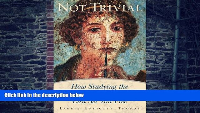 Big Deals  Not Trivial: How Studying the Traditional Liberal Arts Can Set You Free  Best Seller