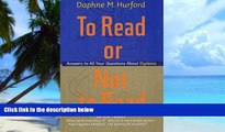 Big Deals  To Read or Not to Read  Answers to All Your Questions About Dyslexia  Free Full Read