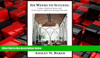 Popular Book Six Weeks to Success: College Admission Secrets and (Un)Common Application Strategies