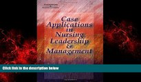 Choose Book Case Applications in Nursing Leadership and Management